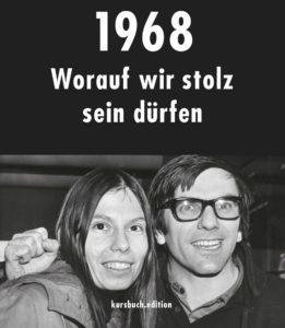 Gretchen Dutschke: 1968. Worauf wir stolz sein dürfen Bildrechte: Murmann Verlag